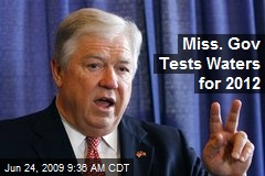 Miss. Gov Tests Waters for 2012