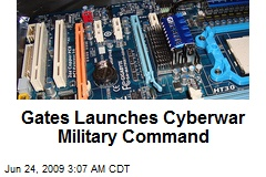 Gates Launches Cyberwar Military Command