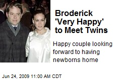 Broderick 'Very Happy' to Meet Twins