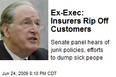 Ex-Exec: Insurers Rip Off Customers
