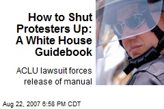 How to Shut Protesters Up: A White House Guidebook