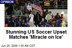 Stunning US Soccer Upset Matches 'Miracle on Ice'