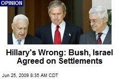 Hillary's Wrong: Bush, Israel Agreed on Settlements