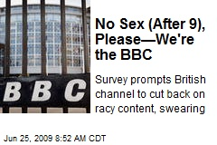 No Sex (After 9), Please—We're the BBC