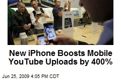 New iPhone Boosts Mobile YouTube Uploads by 400%