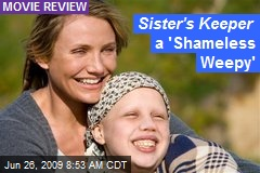 Sister's Keeper a 'Shameless Weepy'