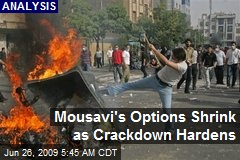 Mousavi's Options Shrink as Crackdown Hardens