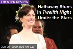Hathaway Stuns in Twelfth Night Under the Stars