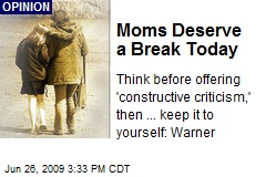 Moms Deserve a Break Today