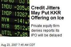 Credit Jitters May Put KKR Offering on Ice