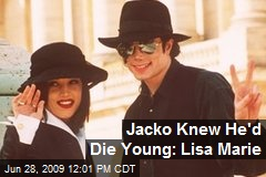 Jacko Knew He'd Die Young: Lisa Marie