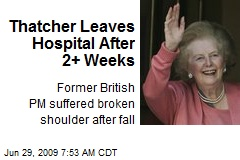 Thatcher Leaves Hospital After 2+ Weeks