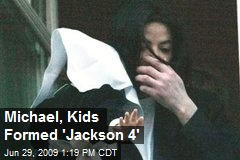Michael, Kids Formed 'Jackson 4'