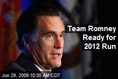 Team Romney Ready for 2012 Run