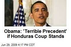 Obama: 'Terrible Precedent' if Honduras Coup Stands