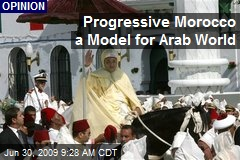 Progressive Morocco a Model for Arab World