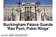 Buckingham Palace Guards 'Ran Porn, Poker Rings'