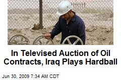 In Televised Auction of Oil Contracts, Iraq Plays Hardball