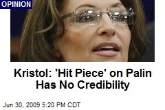 Kristol: 'Hit Piece' on Palin Has No Credibility
