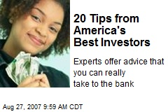 20 Tips from America's Best Investors
