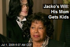 Jacko's Will: His Mom Gets Kids