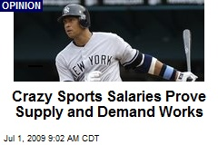 Crazy Sports Salaries Prove Supply and Demand Works