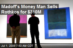 Madoff's Money Man Sells Rothkos for $310M