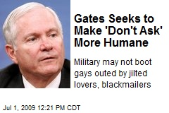 Gates Seeks to Make 'Don't Ask' More Humane