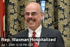 Rep. Waxman Hospitalized
