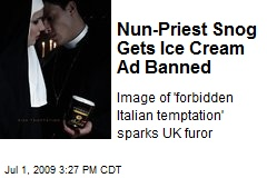 Nun-Priest Snog Gets Ice Cream Ad Banned
