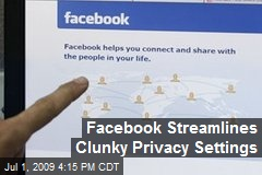 Facebook Streamlines Clunky Privacy Settings