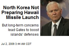 North Korea Not Preparing Hawaii Missile Launch