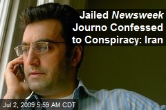 Jailed Newsweek Journo Confessed to Conspiracy: Iran