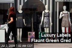 Luxury Labels Flaunt Green Cred