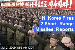 N. Korea Fires 2 Short- Range Missiles: Reports