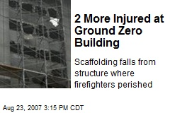 2 More Injured at Ground Zero Building