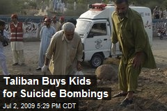 Taliban Buys Kids for Suicide Bombings