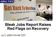 Bleak Jobs Report Raises Red Flags on Recovery