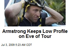 Armstrong Keeps Low Profile on Eve of Tour