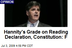 Hannity's Grade on Reading Declaration, Constitution: F
