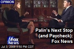 Palin's Next Stop (and Paycheck): Fox News