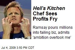 Hell's Kitchen Chef Sees Profits Fry