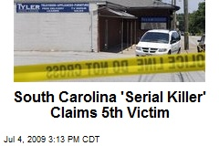 South Carolina 'Serial Killer' Claims 5th Victim