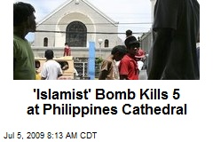 'Islamist' Bomb Kills 5 at Philippines Cathedral