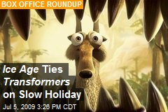 Ice Age Ties Transformers on Slow Holiday