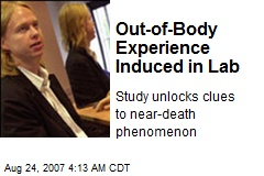 Out-of-Body Experience Induced in Lab