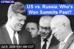 US vs. Russia: Who's Won Summits Past?