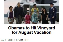 Obamas to Hit Vineyard for August Vacation