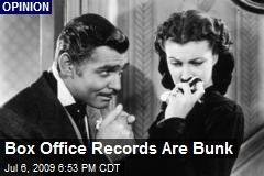Box Office Records Are Bunk