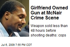 Girlfriend Owned Gun at McNair Crime Scene